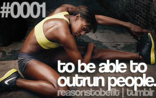 Reasons to be fit - Reason #1: to be able to outrun people  http://dieting4weightloss.info/reasons-to-be-fit-reason-1-to-be-able-to-outrun-people/