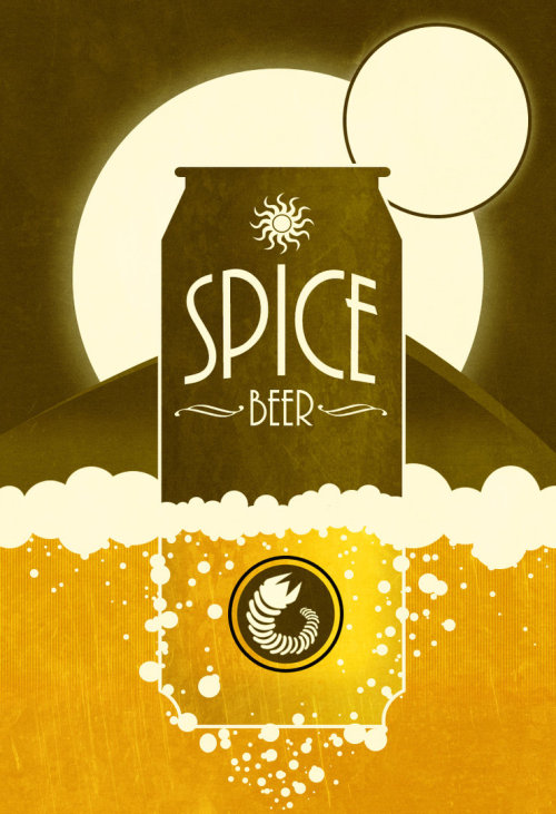 Spice Beer - My guess is it tastes like Feyd-Rautha's sweat with an hint of ginger Couple fun facts about Dune:  1- Two hundred workers spent two months hand-clearing three square miles of Mexican desert for location shooting.  2- The tendons visible when Paul hooks the worm were made from condoms By: ArmyBratART deviantART