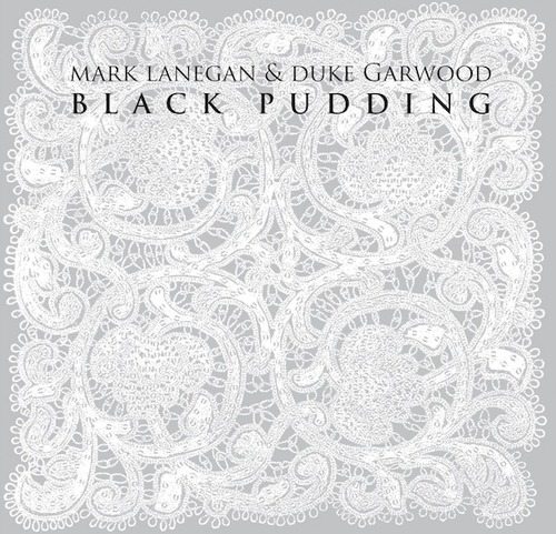Stream Mark Lanegan & Duke Garwood's Black Pudding on Pitchfork Advance (album is out May 14).