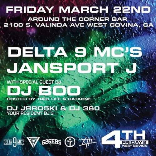 Friday March 22, 2013. Around The Corner Bar in West Covina. #delta9mcs #jansportj #djboo Hosted by @treklife & @dataone Come through!!! #626