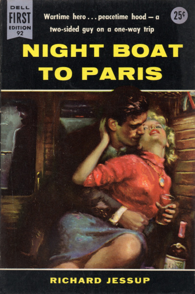 "Night Boat to Paris (1956) by Richard Jessup Cover art by George Ziel (per copyright page)(US Dell, 1956) Dell First Edition #92, paperback original, 25¢Cover blurb: ""Wartime hero — peacetime hood — a two-sided guy on a one-way trip."""