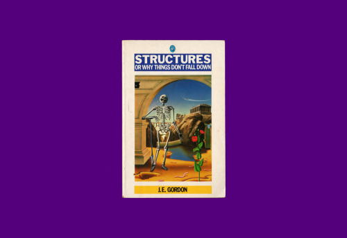 124.Gordon, James Edward. Structures Or Why Things Don't Fall Down. London: Penguin Group, 1978.