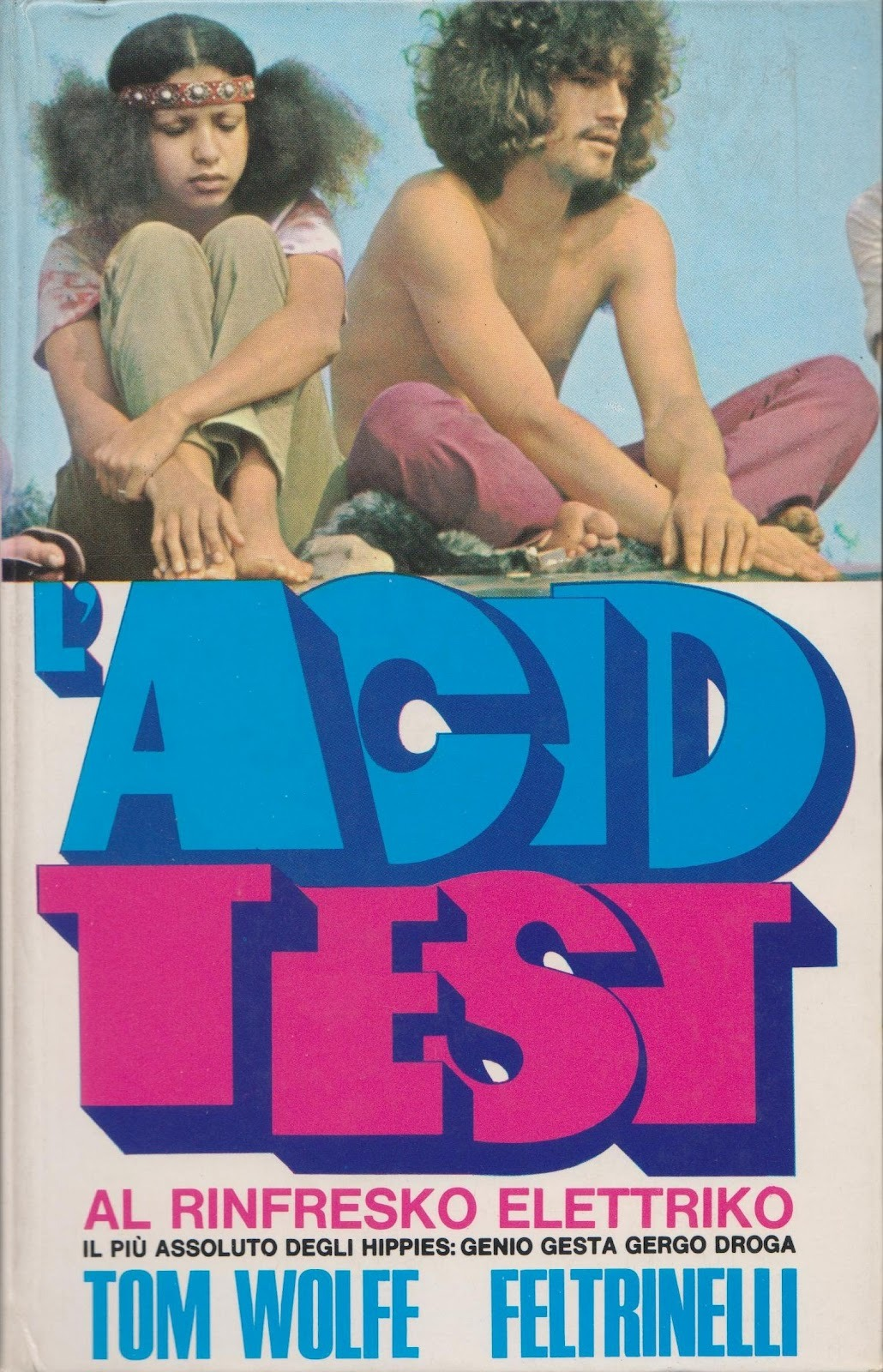 electripipedream:  L'Acid Test1970