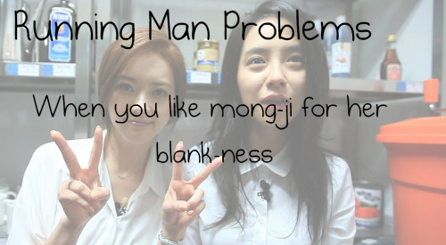 runningmanproblems:  When you like mong-ji for her blank-ness