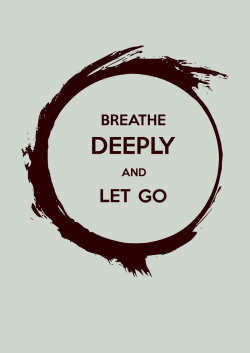 Breathe deeply and let go. Ensō.