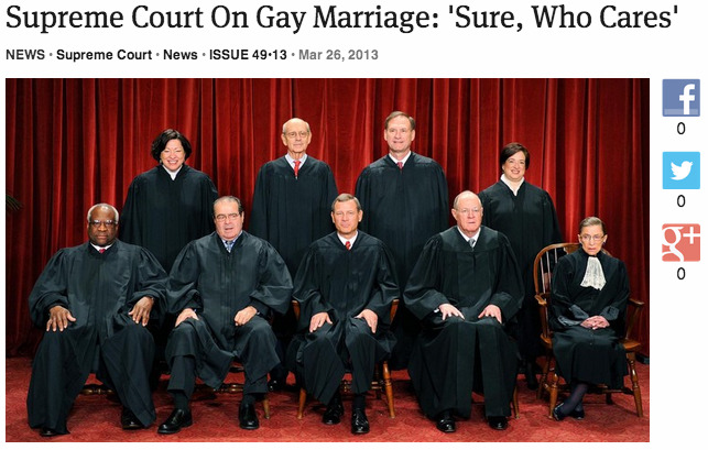 theonion:  Supreme Court On Gay Marriage: 'Sure, Who Cares' | Full Report