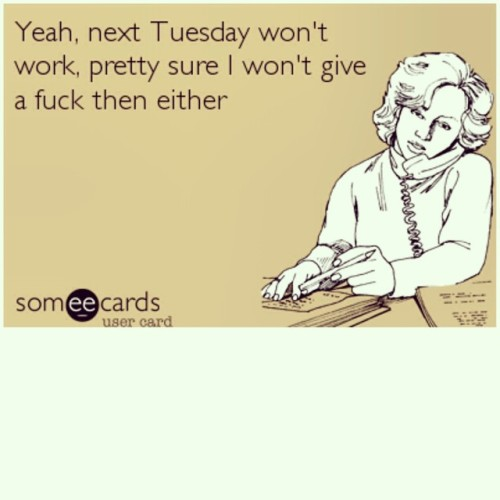 😒 #Workplace #Tuesday #Tuesdays #Ecard #Ecards