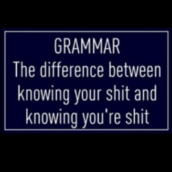 Hehe #excusethefrench but it's #true #grammar #grammarisimportant