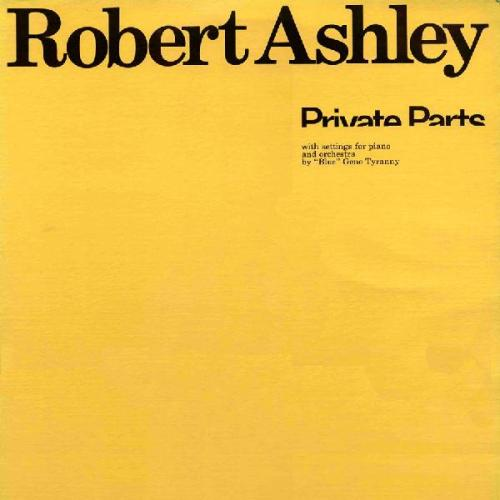 Robert Ashley - Private Parts (1977) Lovely Music, LTD.