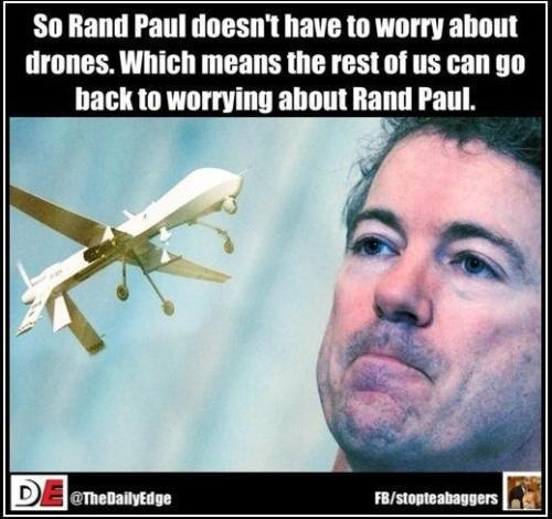 liberalsarecool:  I'm sure Rand will focus on jobs and the middle class now.  So Rand Paul doesn't have to worry about drones.