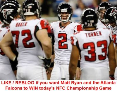 LIKE / REBLOG if you want Matt Ryan and the Atlanta Falcons to WIN today's NFC Championship Game.