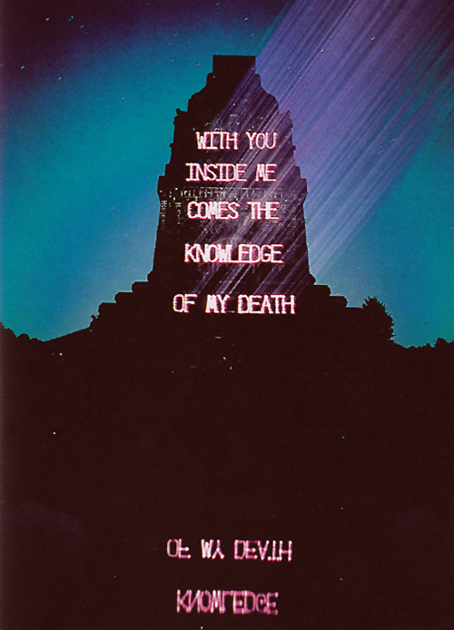 visual-poetry:  »with you inside me comes the knowledge of my death« by jenny holzer (+)