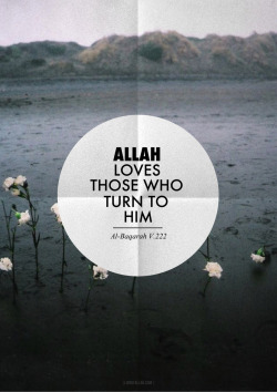 lionofallah:  Allah (SWT) loves those who repent and turn to Him constantly. - www.lionofAllah.com
