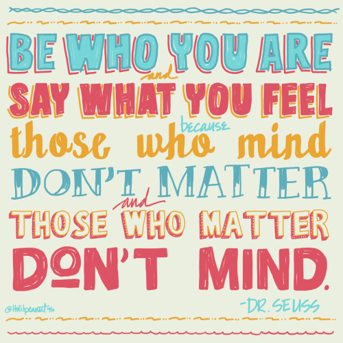 betype:  Be who you are Dr Seuss typography (by ItsLilpeanut)  Get inspired on Betype.co