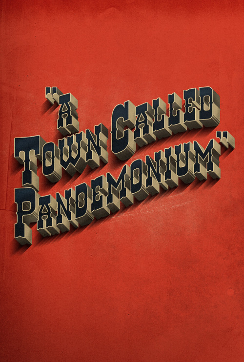 visualgraphic:  A Town Called Pandemonium
