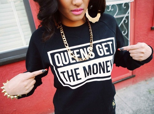 fashionpassionates:  GET THE QUEENS SWEATER HERE→ NEW* GET THE KINGS MAKE THE MONEY VERSION HERE→ GET THE TEE VERSION HERE→