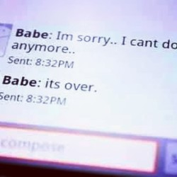 you cant text message break up