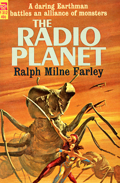 The Radio Planet by McClaverty on Flickr.John Schoenherr (5 July 1935 - 8 April 2010)Via Flickr: The Radio Planet, by Ralph Milne Farley Ace F-312, 1964 Cover art by John Schoenherr