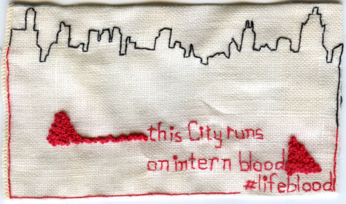 "embroiderypoems:  ""This City runs on intern blood."" #lifeblood @postcrunk @IvivaOlenick   Iviva Olenick is collecting and embroidering Twitter ""poems."" Tweet her @IvivaOlenick or @EmbroideryPoems, and your pithy insights may end up in stitches."