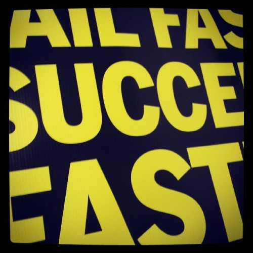 Fail fast , succeed faster…a wise quote from Lean Startup Machine . The banner is a courtesy of #startupprints