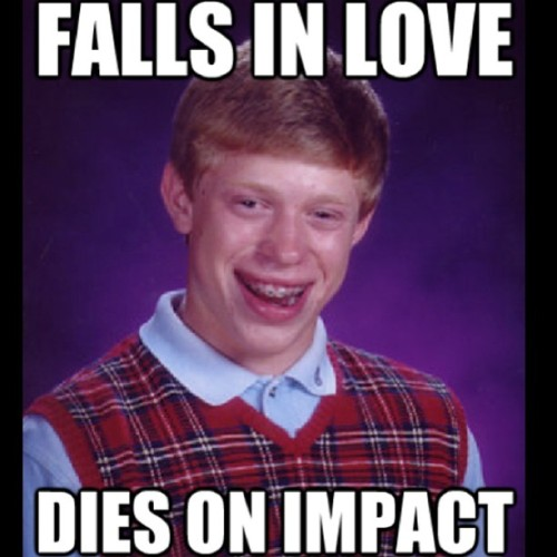 Any #Bad #Luck #Bryan fans here? Haha. #funny #badluckbrian #meme #hilarious #follow4follow #like4like #follow #falls #in #love #dies #on #impact