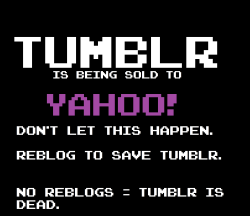 alixll:  nightmares-forever:  askhotheadthepony:  Save tumblr from yahoo! Reblog to save tumblr.  SAVE IT YOU LITTLE SHITS>  Please save us. From the Fandoms to the Hipsters, this will affect us ALL, and not In a good way.