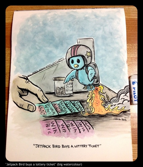 """Jetpack Bird buys a lottery ticket"" (big watercolour)"