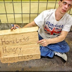 Homeless, Hungry. God Bless*