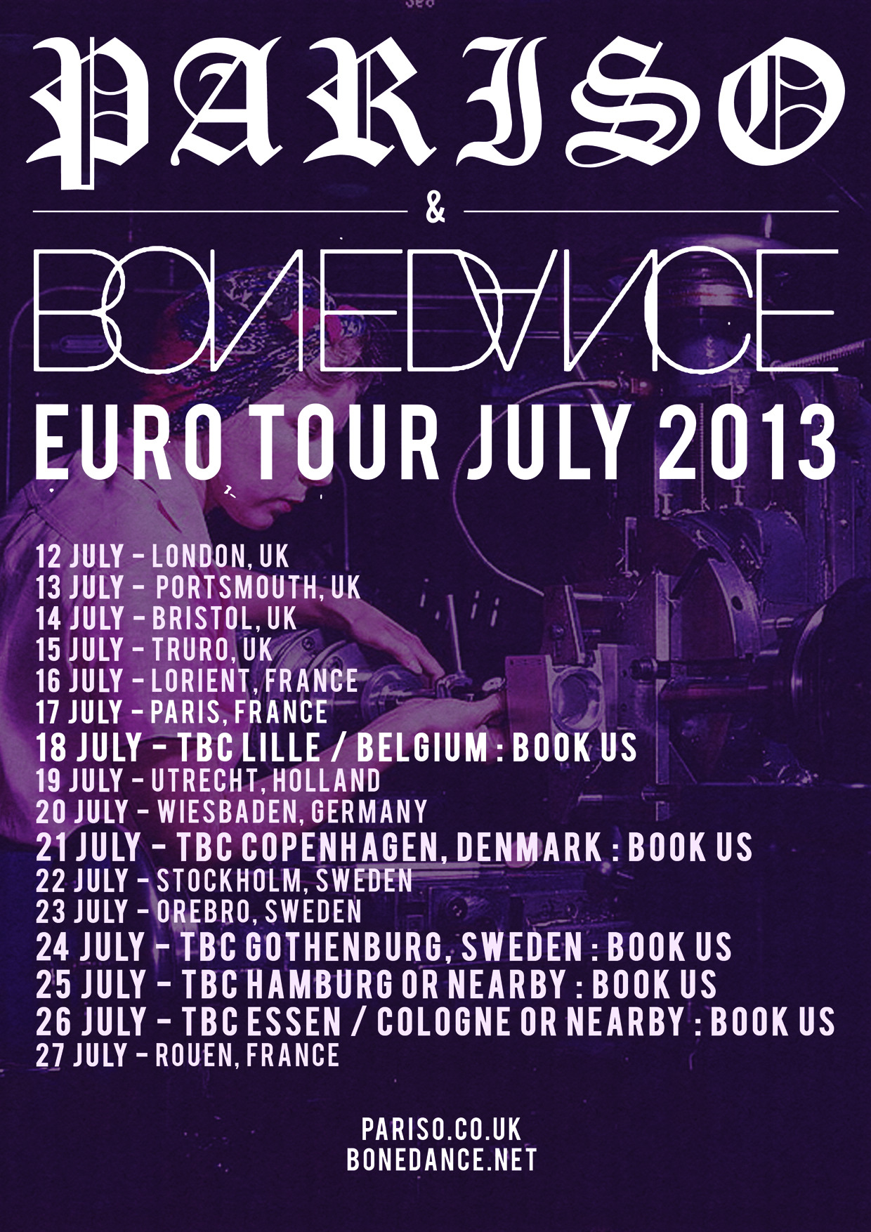 This July we are doing a UK + European tour with the outstanding BONEDANCE who are flying over from the US to join us. We still have a few shows left to confirm so if you know someone who can help out in the areas highlighted please get in touch - pariso[dot]band[at]gmail[dot]com
