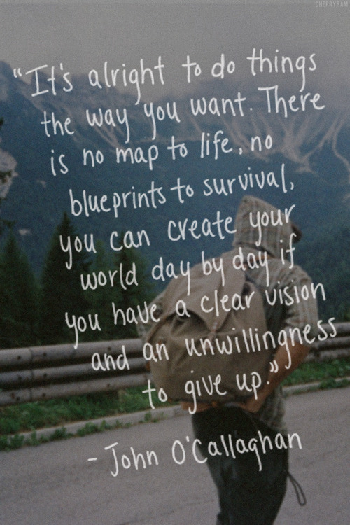 ontheve12ge:  …if you have a clear vision and an unwillingness to give up.