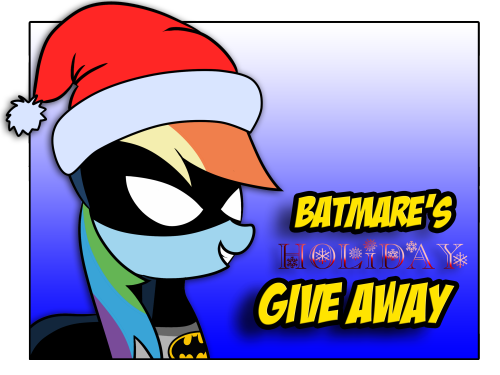 batmareandrobinaloo:  Batmare's Holiday Giveaway! First off, let's start with a Happy Holiday Season everyone! This is the Batmare and Robinaloo Ask Blog's first ever giveaway! Six Winners! 2nd Prize - Your pony in a Batmare Costume! (Five Ponies can win this prize!) 1st Prize - Your pony as ANY Batman Villain!  ~~RULES~~ Reblog to enter! Max 3 reblogs a day (I'll Check)! The more reblogs, the more chances you have of winning! You don't have to be a follower! (But why wouldn't you want to be!) Participants must have an open ask/submit box to allow me to ask them details in case they win. Anyone without an open channel of communication will be disqualified Ends at Midnight of December 21! ??? Profit! I'll send you a question when you win! Answer Privately with a: Reference Pose Bro-Hoof! And may the odds be ever in your favor!
