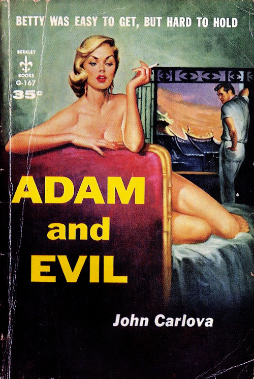 vintagegal:  Adam and Evil by John Carlova. Cover illustration by Charles Copeland, 1958