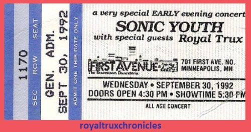 royaltruxchronicles:  1992: First Avenue Downtown Danceteria, Minneapolis - Supporting Sonic Youth  I was there, Royal Trux stayed at my house (albeit the upstairs neighbors in the duplex, all the benefits, none of the responsibilities). This may have been one of the first all ages shows in MN that allowed alcohol to be sold to adults. The success of my production company, Sonic Warp, gave MInneapolis clubs the incentive to change alcohol laws.