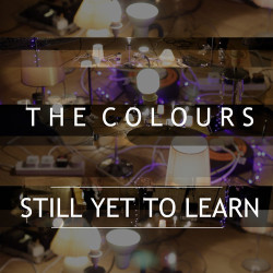 FREE TRACK DOWNLOAD ! https://soundcloud.com/thecoloursmusic/the-colours-still-yet-to