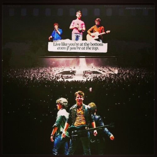 Live like you are at the bottom even if you are at the top. #jonasbrothers #my #inspiration #my #everything #3guys #changed #my #life #kevin #joe #nick #thanks #loveu #JBForever