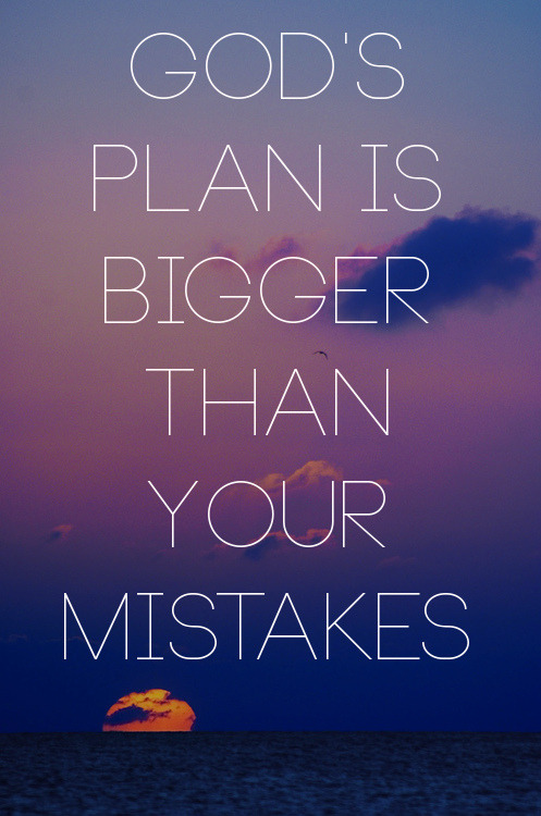 "spiritualinspiration:  Our mistakes aren't that powerful! Our mistakes aren't too big for God. He's not up in the heavens shaking His head saying, ""I never dreamed they would do that. They've ruined My plan."" No, God knew every mistake we would ever make. He knew every wrong turn, and He's already prepared a new route. He already has your detour figured out.  Scripture says that God knows the end from the beginning. If you've made some mistakes, the good news is that He has already planned a way to get you back on track! Just come to Him with an open and humble heart. Let Him wash you clean and make you new. Your mistakes aren't bigger than God. He loves you and has a good plan in store for you!"