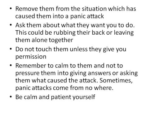 goforthandagitate:  everyones panic attacks are different. LISTEN to them.