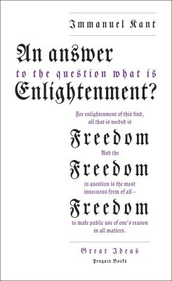 An Answer to the Question: What is Enlightenment? by Immanuel Kant