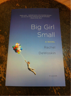 STAFF PICK (15% OFF!) - Big Girl Small by Rachel DeWoskin If you've ever read any of my staff picks, you'll know that I adore academic fiction. This gem from Rachel DeWoskin is a beautifully rendered tale of a young teenager, a dwarf, who is the subject of a horrific scandal at a prestigious private school. DeWoskin's narrator is smart, passionate, and entirely vulnerable. She's not one you'll easily forget (or want to). (Emily)