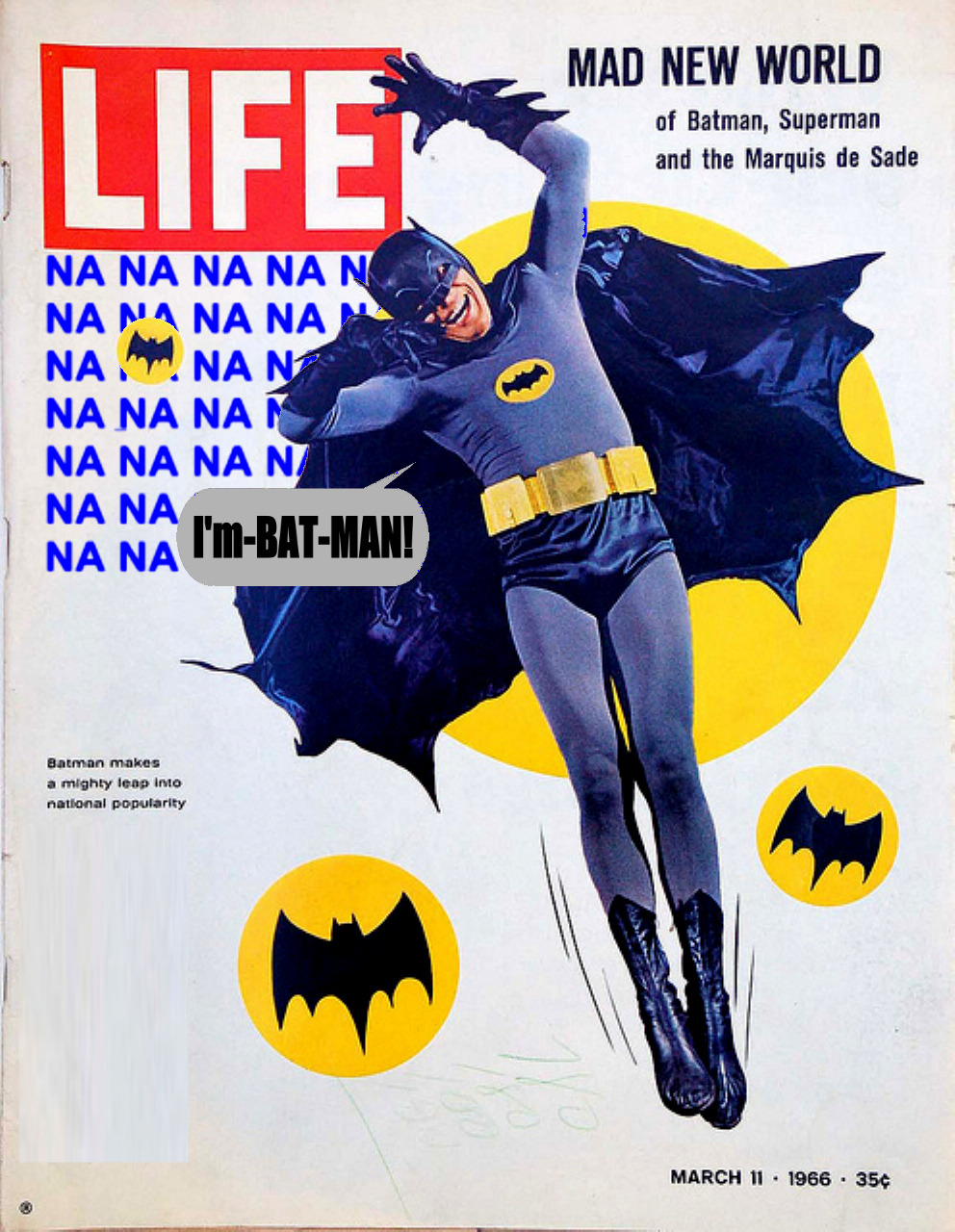 life:  godstaff:  That was not a sad Cape Crusader. Cover of LIFE magazine from 1966 modified.  See behind-the-scenes photos of Batman here.