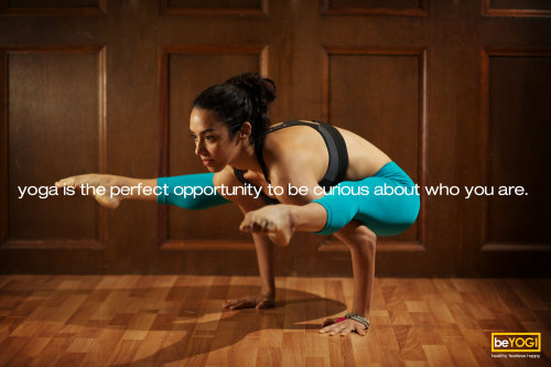Yoga is the perfect opportunity to be curious about who you are.