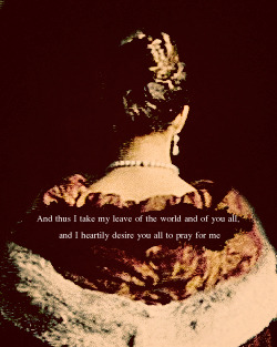 "ladytyrell:  The Execution of Anne Boleyn → And then she knelt down saying, ""To Christ I commend my soul, Jesus receive my soul"" diverse times, till that her head was stricken off with the sword. And on the Ascension Day following, the king wore white for mourning."