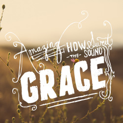 betype:  Amazing Grace (by Lauren Boebinger)