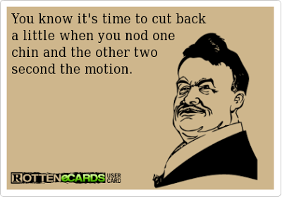 YOU KNOW IT'S TIME TO CUT BACK …WHEN YOU …. (via cRAZy WORLD)