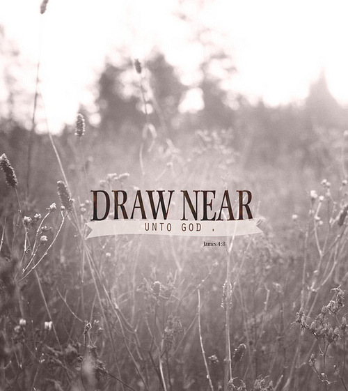 spiritualinspiration:  God promises that He will draw close to you when you draw close to Him. How do we draw close to Him? First of all, this verse goes on to say that we must turn away from sin because sinseparates us from God. When we turn away from the things that displease Him, we are turning toward Him. That's the first step. Then, the Bible tells us to come into His presence with thanksgiving in our hearts and give Him praise. When you have a thankful heart, you are drawing closer to Him. Thirdly, scripture tells us that God opposes the proud, but He gives grace to the humble. When you live with an attitude of humility, you are drawing closer to Him.  Friend, there's nothing more important in life than drawing close to God the Father. Seek Him with your whole heart, and you will find Him. Let Him speak to your heart by reading your Bible, praying and meditating on His promises every single day. Worship Him with a humble and open heart because when you seek Him, you will find Him, and He will fill you with His peace, comfort and joy all the days of your life!