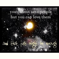 #qotd Quote of the Day. Love can save the day, but no one can save you if won't take the rope, no one's gonna save you if you won't swim for the boat. You can not save those who do not wished to be saved. You can love them and try to guide them in the right direction, but remember, ultimately, a lighthouse doesn't venture out seeking ships to save. Love all, trust a few, harm none. xo Low (at who knows? here & there & nowhere)