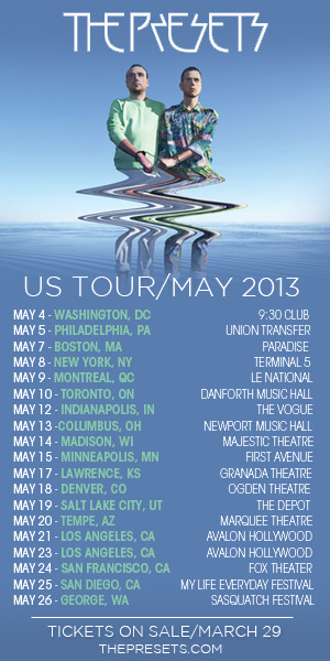 lyricgraphics:  The Presets upcoming tour. Tickets on sale March 29th at thepresets.com Get ready to dance!  Seeing these fellas again on May 8th at Terminal 5. Fucking stoked.