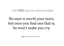 mystandards:  Don't be with anyone who keeps making you cry!
