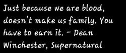 #true #family #Supernatural #Dean winchester