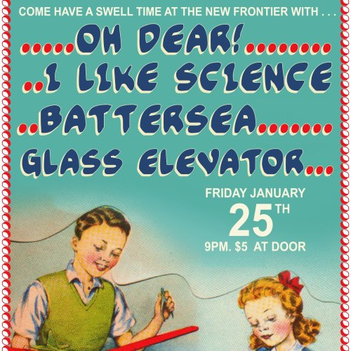 Come get weird with us, I Like Science, Battersea and Glass Elevator tonight at the New Frontier. We're playing first at this one so get there early! 9 p.m. / 21+ / $5Click here for more details.